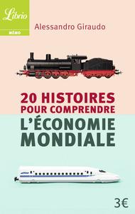 20 HISTOIRES POUR COMPRENDRE L'ECONOMIE MONDIALE