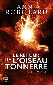 LE RETOUR DE L'OISEAU-TONNERRE - T03 - L'ENVOL