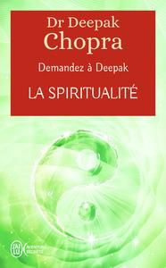 LA SPIRITUALITE - A LA RENCONTRE DE NOTRE SPIRITUALITE