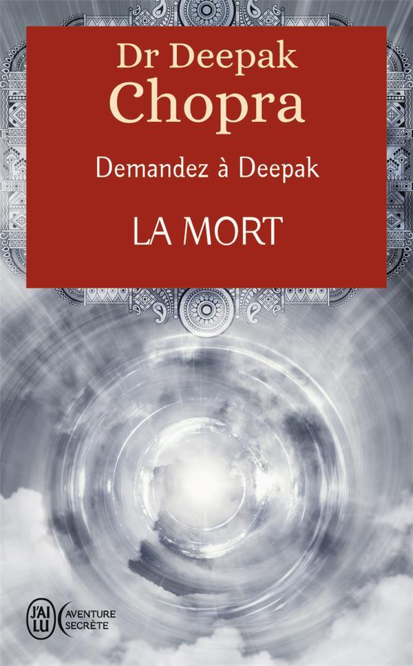 DEMANDEZ A DEEPAK - T05 - LA MORT