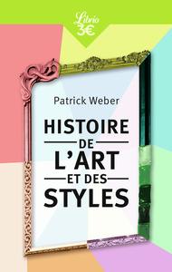 HISTOIRE DE L'ART ET DES STYLES - ARCHITECTURE, PEINTURE, SCULPTURE, DE L'ANTIQUITE A NOS JOURS