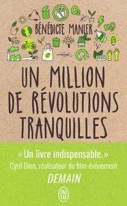 UN MILLION DE REVOLUTIONS TRANQUILLES - COMMENT LES CITOYENS CHANGENT LE MONDE