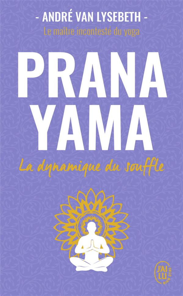 PRANAYAMA - LA DYNAMIQUE DU SOUFFLE