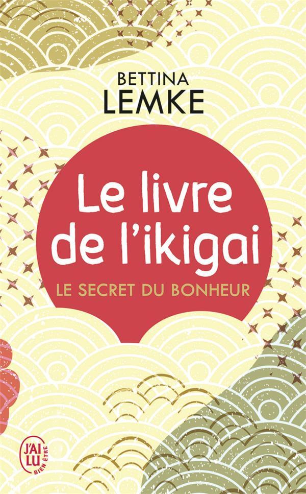 LE LIVRE DE L'IKIGAI - LE SECRET DU BONHEUR