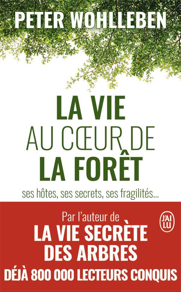 LA VIE AU COEUR DE LA FORET - SES HOTES, SES SECRETS, SES FRAGILITES...