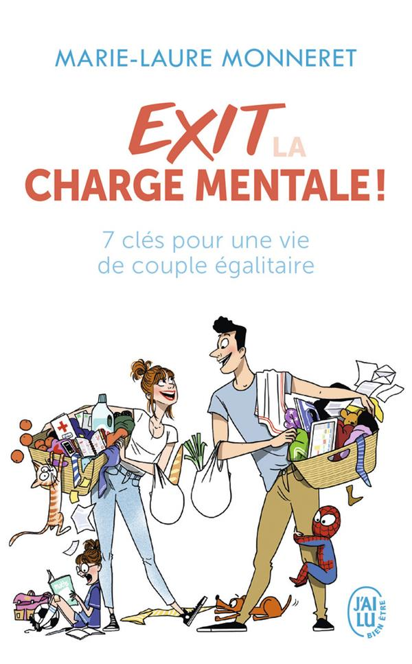 EXIT LA CHARGE MENTALE ! - 7 CLES POUR UNE VIE DE COUPLE EGALITAIRE