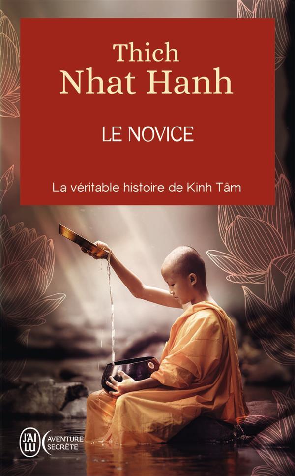 LE NOVICE - LA VERITABLE HISTOIRE DE KINH TAM, UNE INCARNATION DE LA COMPASSION AU VIETNAM