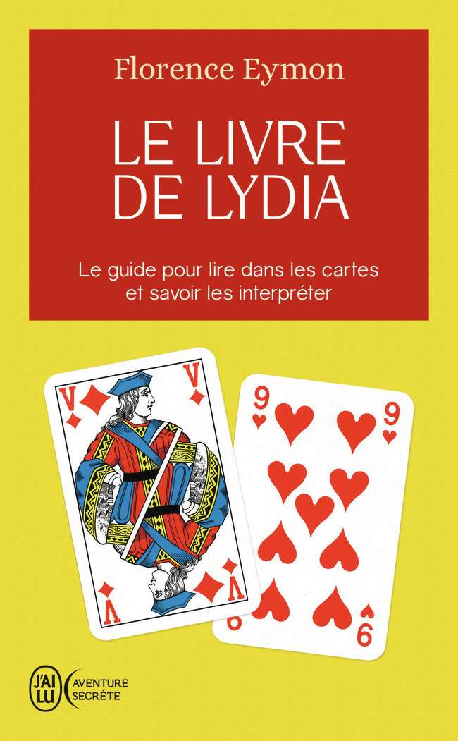 LE LIVRE DE LYDIA - COMMENT LIRE DANS LES CARTES SANS EN CONNAITRE LA SIGNIFICATION ET SANS AVOIR A