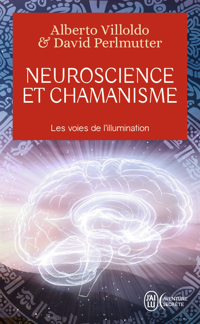 NEUROSCIENCE ET CHAMANISME - LES VOIES DE L'ILLUMINATION