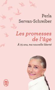 LES PROMESSES DE L'AGE - A 75 ANS, MA NOUVELLE LIBERTE