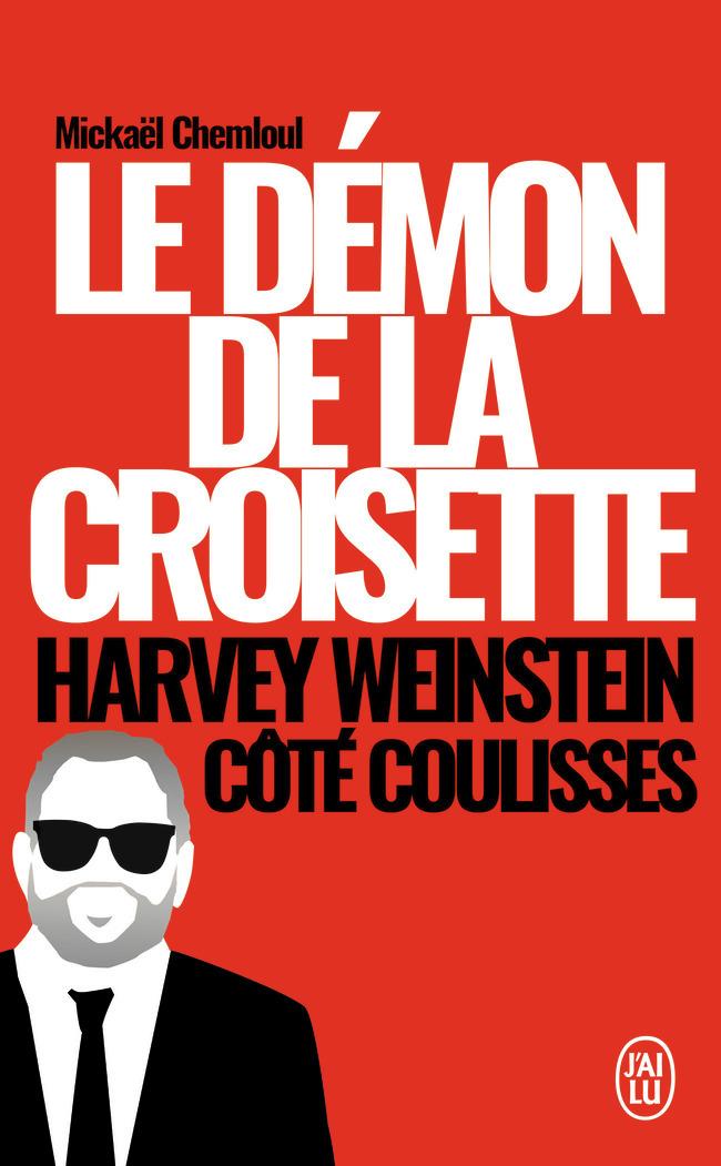 LE DEMON DE LA CROISETTE - HARVEY WEINSTEIN COTE COULISSES
