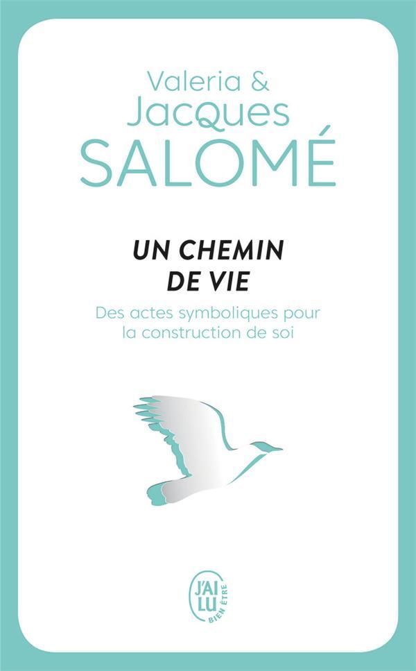 UN CHEMIN DE VIE - DES ACTES SYMBOLIQUES POUR LA CONSTRUCTION DE SOI