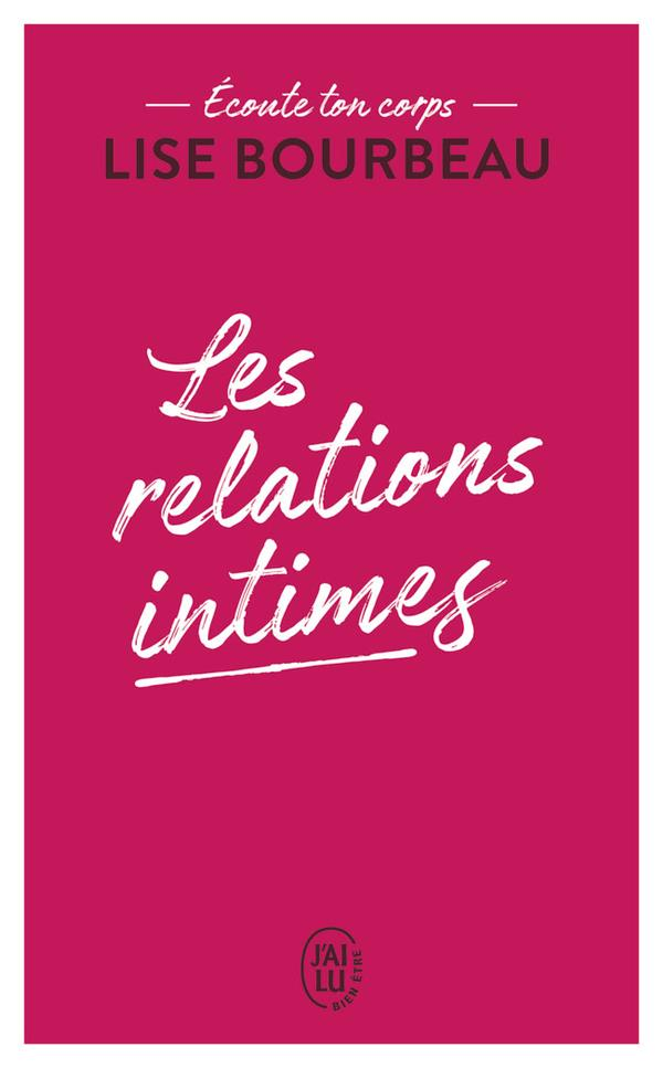 ECOUTE TON CORPS - LES RELATIONS INTIMES