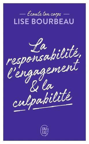 LA RESPONSABILITE, L'ENGAGEMENT & LA CULPABILITE