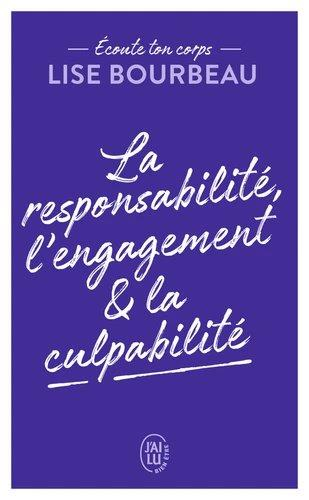 ECOUTE TON CORPS - LA RESPONSABILITE, L'ENGAGEMENT & LA CULPABILITE