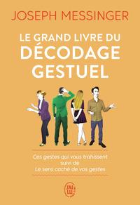 LE GRAND LIVRE DU DECODAGE GESTUEL