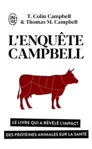 L'ENQUETE CAMPBELL - LE LIVRE QUI A REVELE L'IMPACT DES PROTEINES ANIMALES SUR LA SANTE