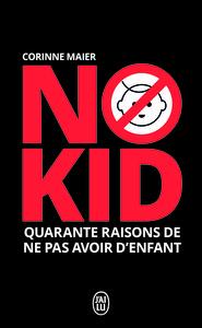 NO KID - QUARANTE RAISONS DE NE PAS AVOIR D'ENFANT
