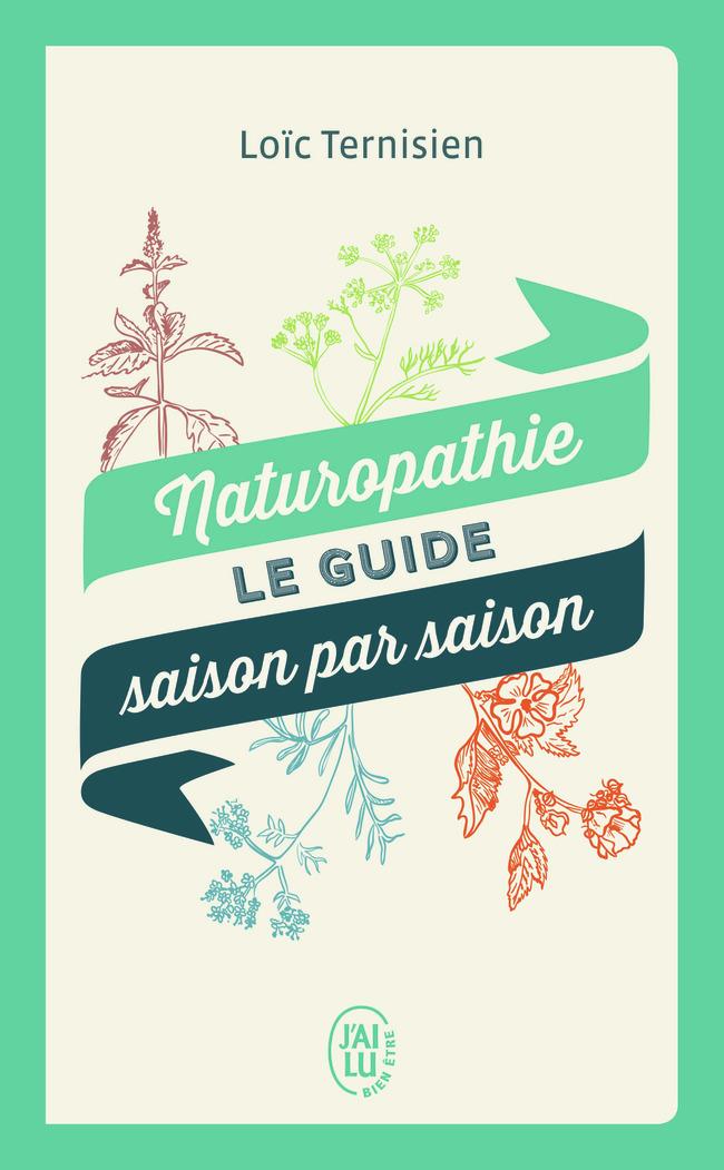 NATUROPATHIE - LE GUIDE SAISON PAR SAISON