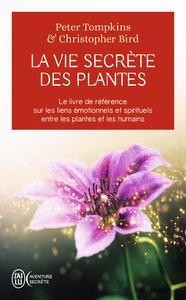 LA VIE SECRETE DES PLANTES - LE LIVRE DE REFERENCE SUR LES LIENS EMOTIONNELS ET SPIRITUELS ENTRE LES