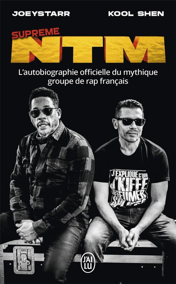 Supreme ntm - l'autobiographie officielle du mythique groupe de rap francais