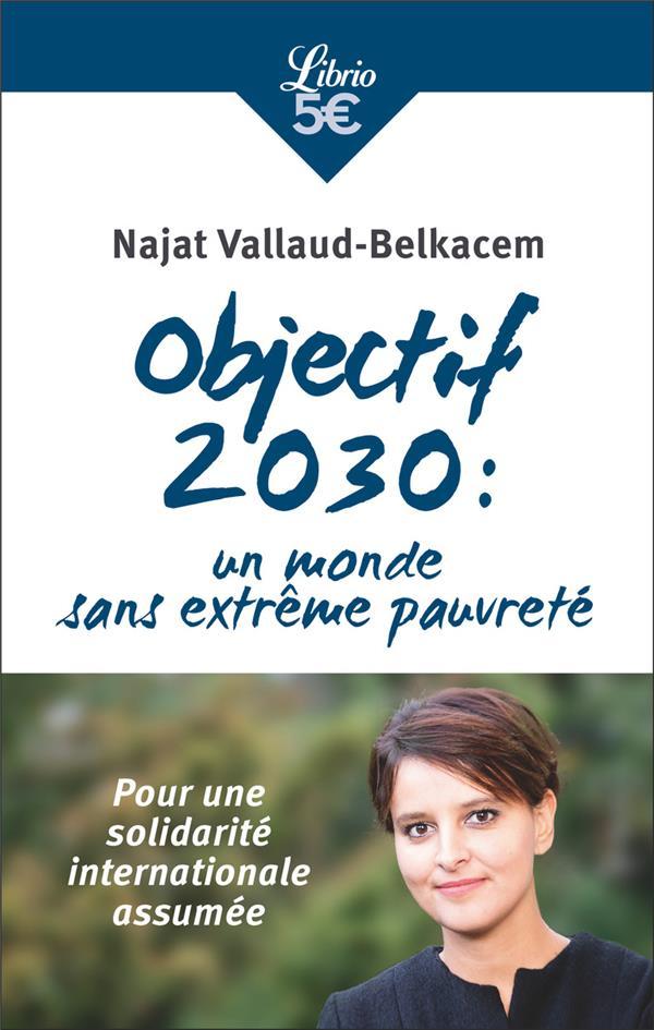 OBJECTIF 2030 : UN MONDE SANS EXTREME PAUVRETE