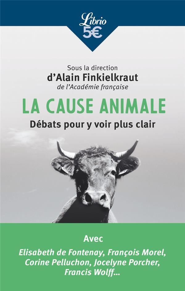 LA CAUSE ANIMALE - DEBATS POUR Y VOIR PLUS CLAIR