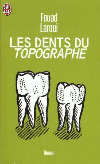 DENTS DU TOPOGRAPHE (LES)