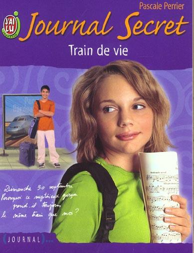 JOURNAL SECRET T8 - TRAIN DE VIE