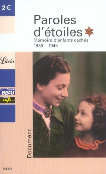 PAROLES D'ETOILES - MEMOIRE D'ENFANTS CACHES 1939 - 1945