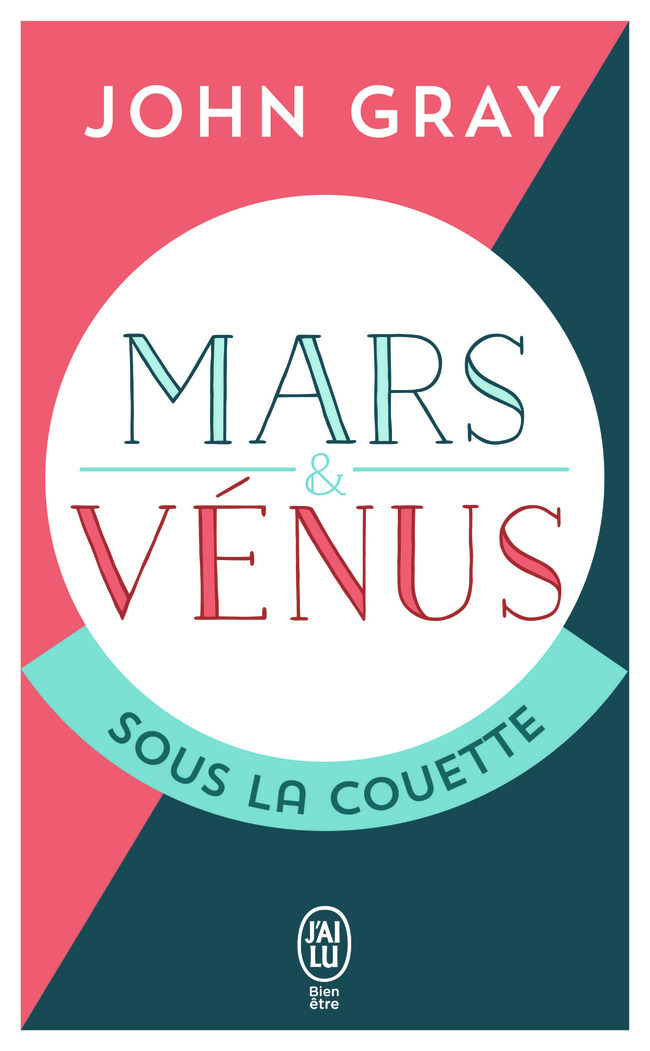 MARS ET VENUS SOUS LA COUETTE - POUR QUE LA PASSION RESISTE AU TEMPS