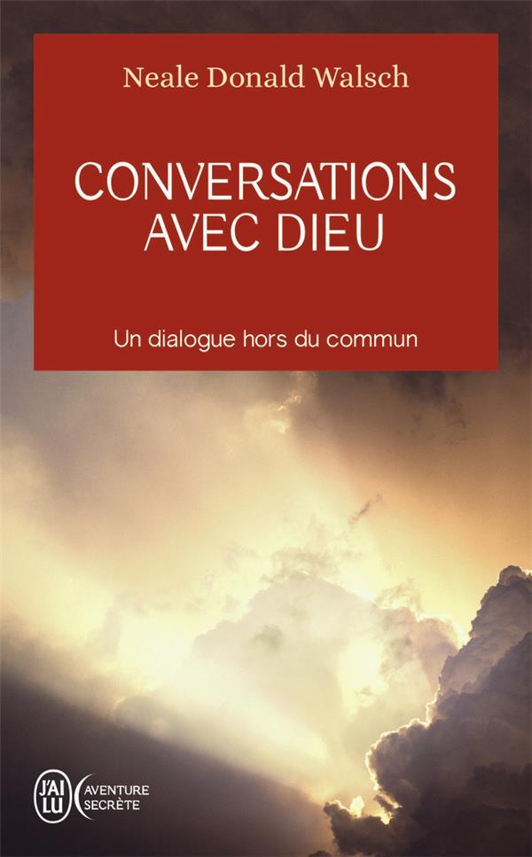 CONVERSATIONS AVEC DIEU - UN DIALOGUE HORS DU COMMUN
