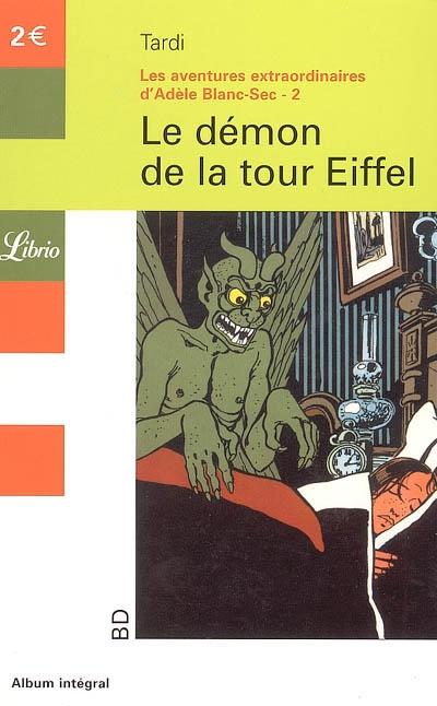 AVENTURES EXTRAORDINAIRES D'ADELE BLANC-SEC T2 - LE DEMON DE LA TOUR EIFFEL (LES