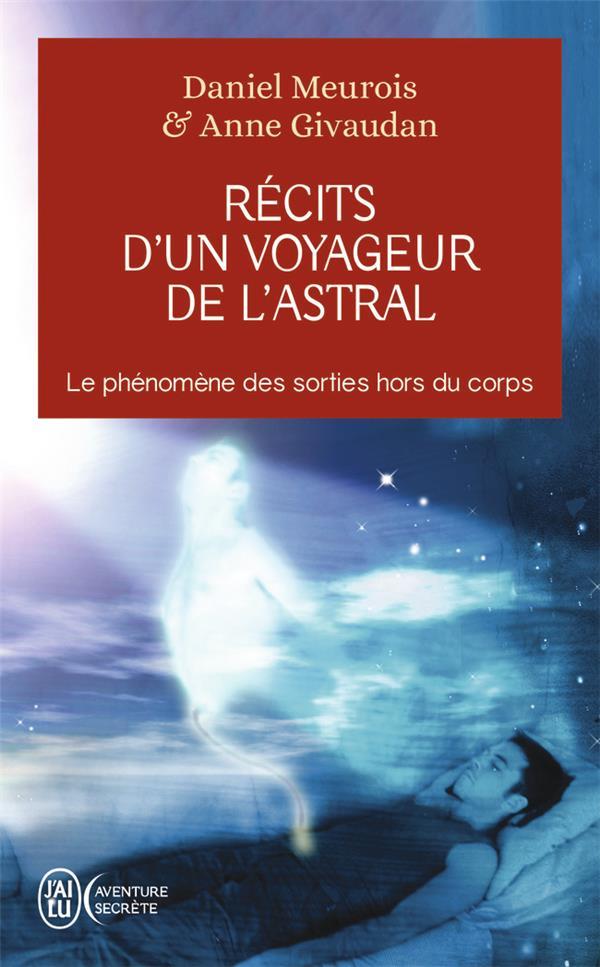 RECITS D'UN VOYAGEUR DE L'ASTRAL - LE PHENOMENE DES SORTIES HORS DU CORPS