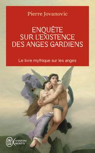 ENQUETE SUR L'EXISTENCE DES ANGES GARDIENS - DES ETRES INVISIBLES VEILLENT SUR NOUS