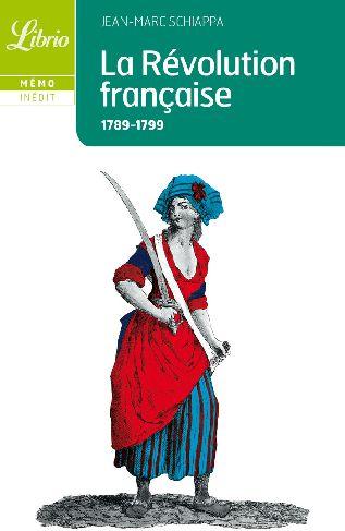LA REVOLUTION FRANCAISE 1789 - 1799