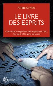 LE LIVRE DES ESPRITS - CONTENANT LES PRINCIPES DE LA DOCTRINE SPIRITE SUR L'IMMORTALITE DE L'AME, LA