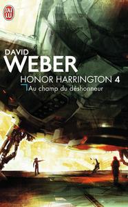HONOR HARRINGTON - T04 - AU CHAMPS DU DESHONNEUR