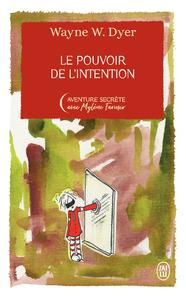 LE POUVOIR DE L'INTENTION - EDITION COLLECTOR