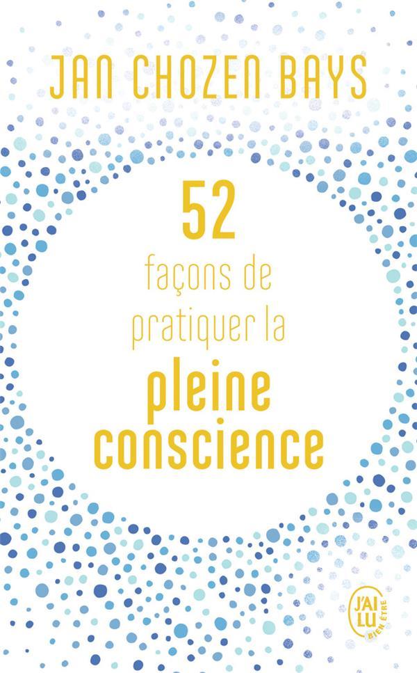 52 FACONS DE PRATIQUER LA PLEINE CONSCIENCE