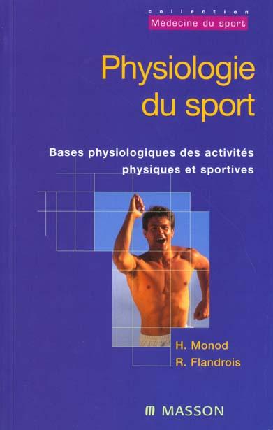 PHYSIOLOGIE DU SPORT. BASES PHYSIOLOGIQUES DES ACTIVITES PHYSIQUES ET SPORTIVES NLLE PRESENTATION