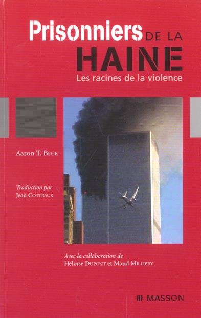PRISONNIERS DE LA HAINE. LES RACINES DE LA VIOLENCE