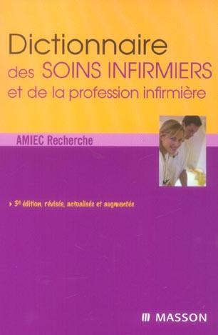 DICTIONNAIRE DES SOINS INFIRMIERS ET DE LA PROFESSION INFIRMIERE - POD