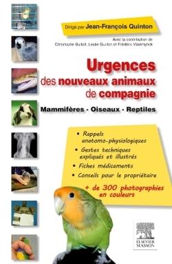 URGENCES DES NOUVEAUX ANIMAUX DE COMPAGNIE - MAMMIFERES - OISEAUX - REPTILES