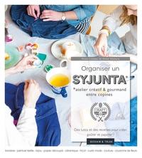 ORGANISER UN SYJUNTA - ATELIER CREATIF ENTRE COPINES