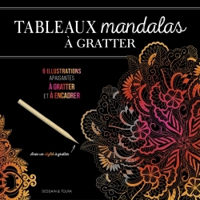TABLEAUX MANDALAS A GRATTER - 6 ILLUSTRATIONS APAISANTES A GRATTER ET A COLORIER