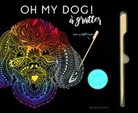OH MY DOG ! A GRATTER - 6 ILLUSTRATIONS QUI ONT DU CHIEN A GRATTER ET A ENCADRER