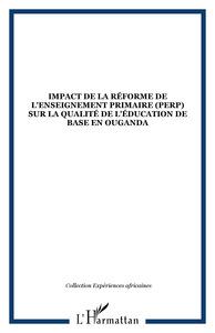 Impact de la réforme de l'enseignement primaire (PERP) sur la qualité de l'éducation de base en Ouga