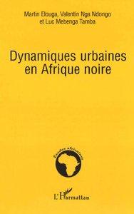 Dynamiques urbaines en Afrique noire