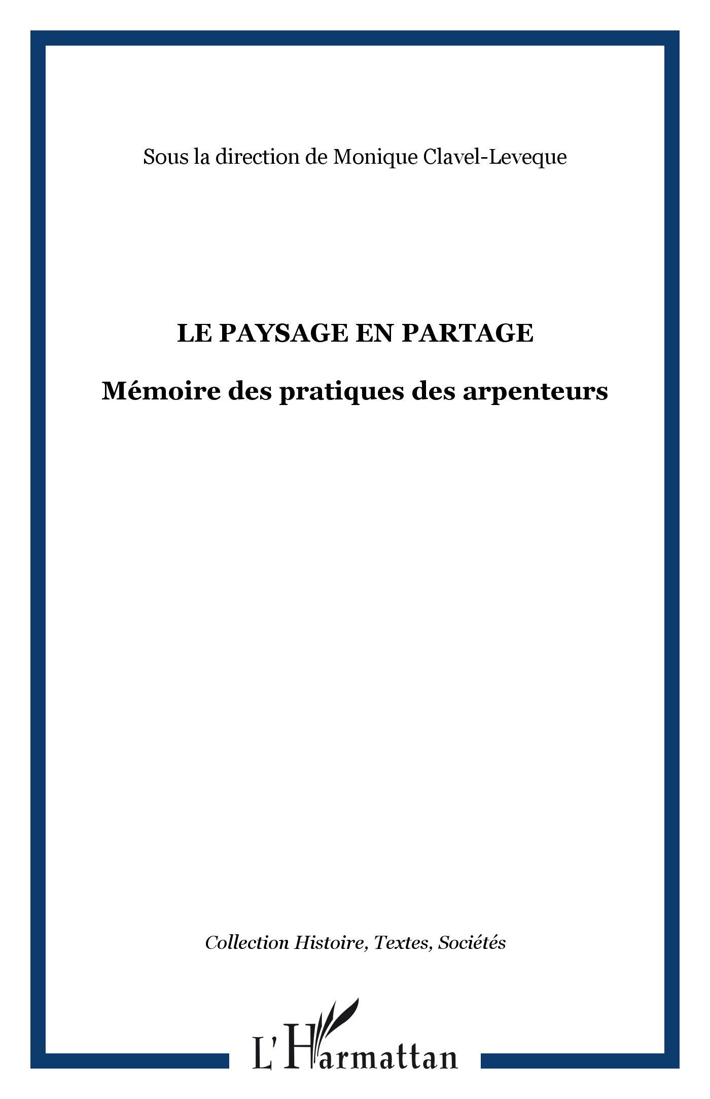 LE PAYSAGE EN PARTAGE - MEMOIRE DES PRATIQUES DES ARPENTEURS